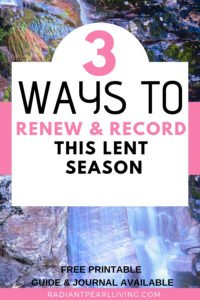3 ways to renew and record this Lent Experience Preparation Guide Journal Journey 2