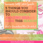 Looking for tips to experience amazing self care this season and to have the most memorable summer with your loved ones? It is officially Summer and it already seems to be flying by, isn't it? We have a lot of fun things planned for us to do this summer! Including tips to take care of yourself while doing all the fun amazing things with family. Download the checklist to remind yourself of self-care with your family and enjoy all the must do essentials while you enjoy some quality time together. Pin to Save!