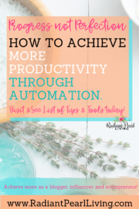 Have you ever wondered how you can achieve more productivity and progress not perfection through automation? In this article, I will share tips & tools to achieve the things you always hoped you would as a blogger, influencer and entrepreneur.