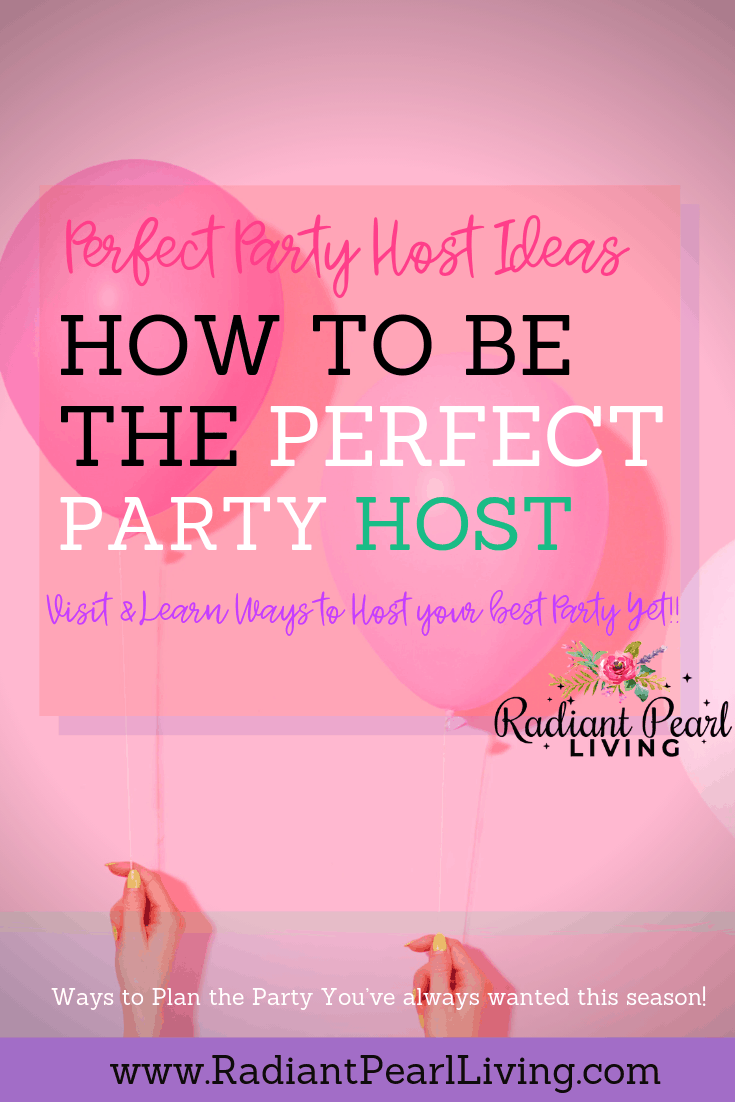 Learn How to be the Perfect Party Host this  season to celebrate loved ones and the upcoming holidays in a most perfect way! Click to Read tips and pin to save!