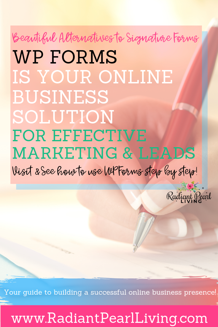 Ready to build your online business effectively and to collect signatures on your forms when doing transactions online through your website? WPForms makes it quick and easy to create beautiful forms that allow you to collect signatures. Click to See Step by step ways to effectively market & collect leads and pin to save!