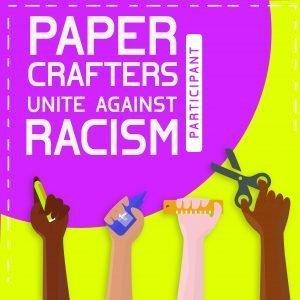 Papercrafters unite against racism participant