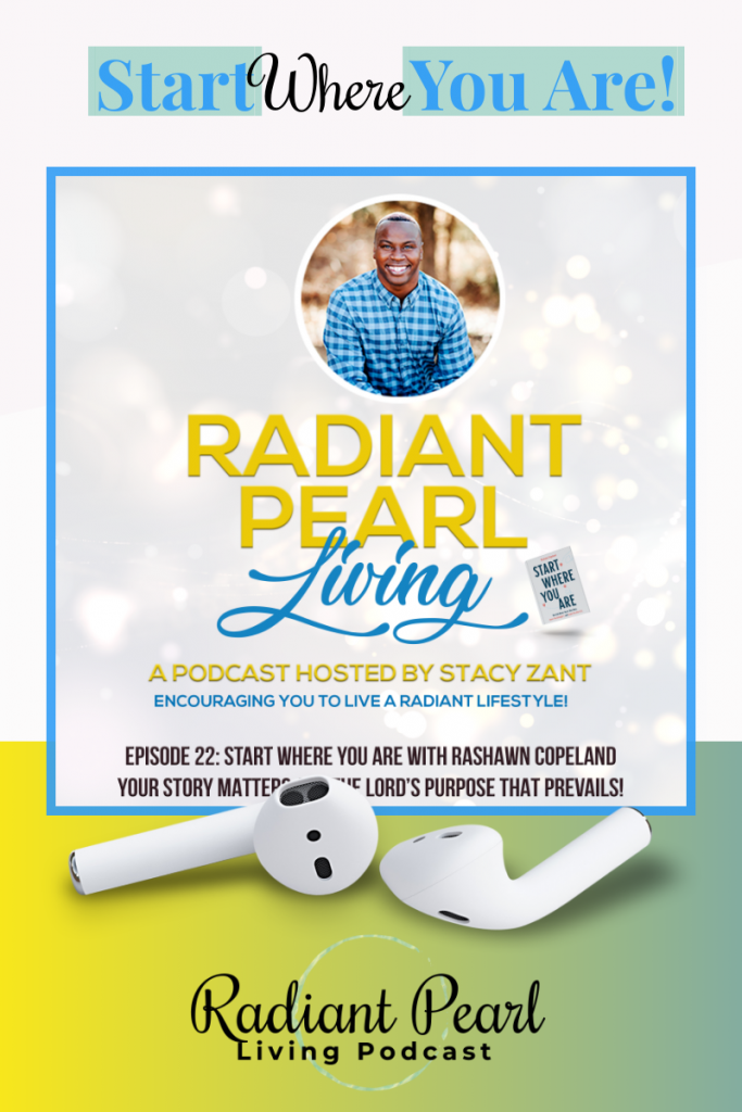 Start Where You Are Podcast Interview with Rashawn Copeland Pin 2